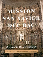 Mission San Xavier del Bac : a guide to its iconography