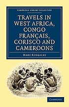 Travels in West Africa Congo français, Corisco and Cameroons