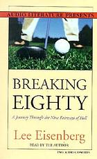 Breaking eighty : [a journey through the nine fairways of hell]
