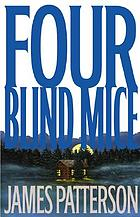 Four blind mice : a novel