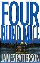 Four blind mice : a novel