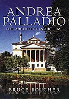 Andrea Palladio : the architect in his time
