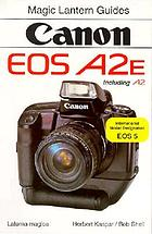 Canon EOS A2E, including A2 : international model designation EOS 5