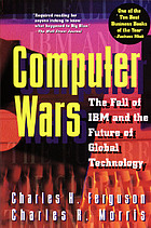 Computer wars : how the West can win in a post-IBM world