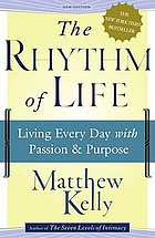 The rhythm of life : living every day with passion and purpose