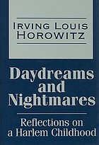 Daydreams and nightmares : reflections on a Harlem childhood
