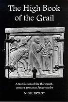 The high book of the Grail : a translation of the thirteenth century romance of Perlesvaus