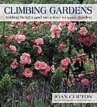 Climbing gardens : adding height and structure to your garden