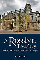 A Rosslyn treasury : stories and legends from Rosslyn Chapel