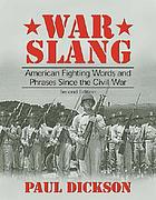 War slang : American fighting words and phrases since the Civil War
