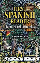First Spanish reader : a beginner's dual-language book