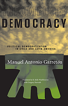 Incomplete democracy : political democratization in Chile and Latin America