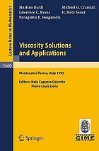 Viscosity solutions and applications : Lectures given at the 2nd session of the Centro Internazionale Matematico Estivo held in Montecatini Terme, Italy, June 12-20, 1995