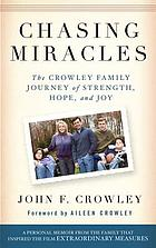 Chasing miracles : the Crowley family journey of strength, hope, and joy