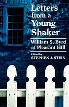 Letters from a young Shaker : William S. Byrd at Pleasant Hill