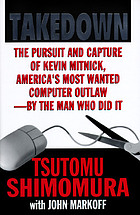 Take-down : the pursuit and capture of Kevin Mitnick, America's most wanted computer outlaw--by the man who did it