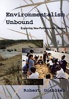 Environmentalism unbound : exploring new pathways for change