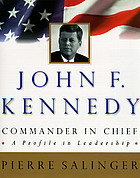 John F. Kennedy, Commander in Chief : a profile in leadership