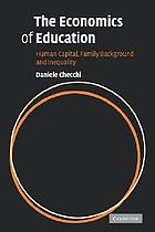 The economics of education : human capital, family background and inequality