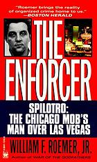 The enforcer : Spilotro, the Chicago mob's man over Las Vegas