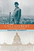Cass Gilbert : the early years