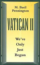 Vatican II : we've only just begun
