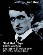 Stori Hedd Wyn : bardd y gadair ddu = The story of Hedd Wyn : the poet of the black chair