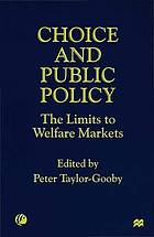 Choice and public policy the limits to welfare markets