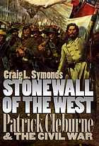 Stonewall of the West : Patrick Cleburne and the Civil War