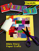 Cut it! fold it! glue it! : Bible story paper crafts