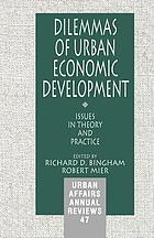 Dilemmas of urban economic development : issues in theory and practice