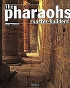 The pharaohs, master-builders