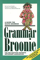Grammar Broonie a guide tae Scots grammar fae the Scottish National Dictionary Association