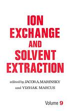 Ion exchange and solvent extraction. a series of advances