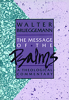The message of the Psalms : a theological commentary