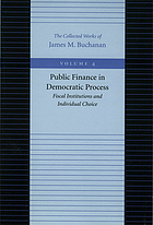 Public finance in democratic process; fiscal institutions and the individual choice