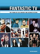 Fantastic TV : 50 years of cult fantasy and science fiction