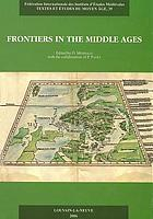 Frontiers in the Middle Ages : proceedings of the Third European Congress of Medieval Studies (Jyväskylä, 10-14 June 2003)