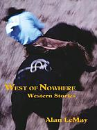 West of Nowhere : western stories