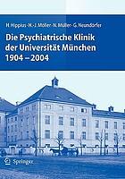 Die psychiatrische Klinik der Universität München, 1904-2004