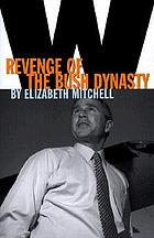 W : revenge of the Bush dynasty