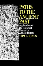 Paths to the ancient past; applications of the historical method to ancient history