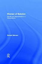 Women of Babylon gender and representation in Mesopotamia