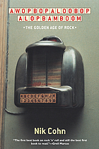 Awopbopaloobop alopbamboom : the golden age of rock