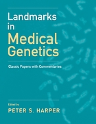 Landmarks in medical genetics : Classic papers with commentaries