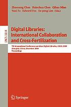 Digital Libraries: International Collaboration and Cross-Fertilization 7th International Conference on Asian Digital Libraries, ICADL 2004, Shanghai, China, December 13-17, 2004. Proceedings