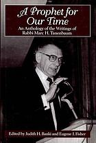 A prophet for our time : an anthology of the writings of Rabbi Marc H. Tanenbaum