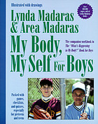 "My body, my self for boys : the ""what's happening to my body"" workbook"
