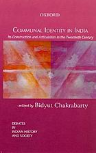Communal identity in India : its construction and articulation in the twentieth century