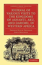 Journals of various visits to the kingdoms of Ashanti, Aku, and Dahomi in Western Africa